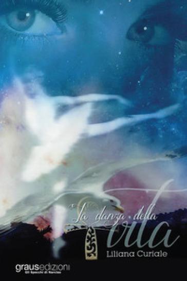 La danza della vita - Liliana Curiale | Kritjur.org