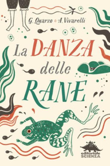 La danza delle rane - Guido Quarzo | Thecosgala.com