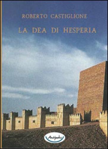 La dea di Hesperia - Roberto Castiglione | Jonathanterrington.com