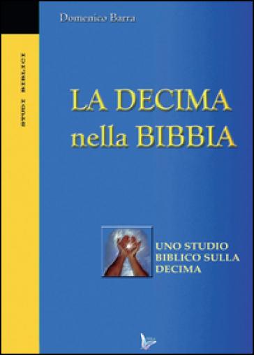 La decima nella Bibbia - Domenico Barra |