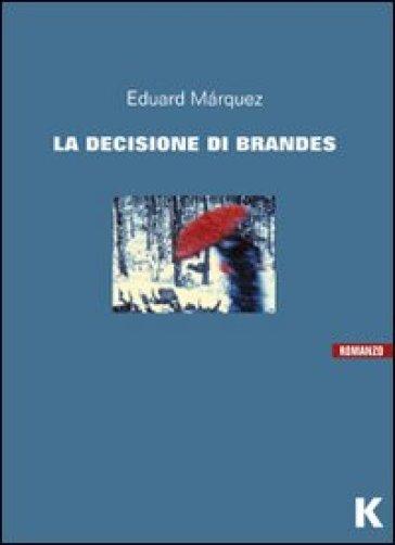 La decisione di Brandes - Oscar Esquivias |