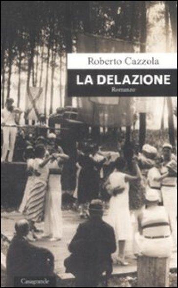La delazione - Roberto Cazzola |