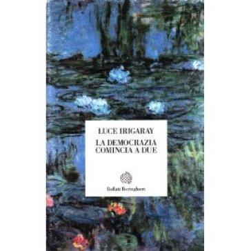 La democrazia comincia a due - Luce Irigaray | Thecosgala.com