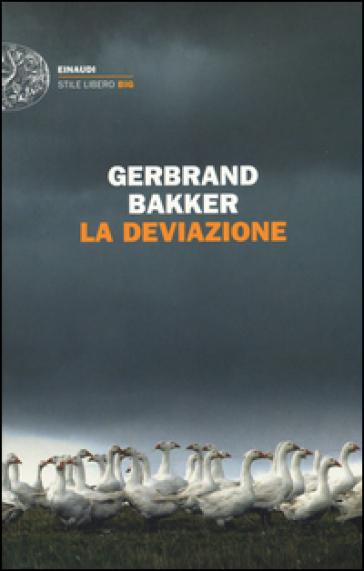 La deviazione - Gerbrand Bakker |