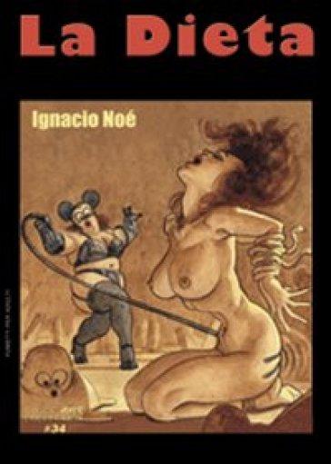 La dieta - Ignacio Noè |
