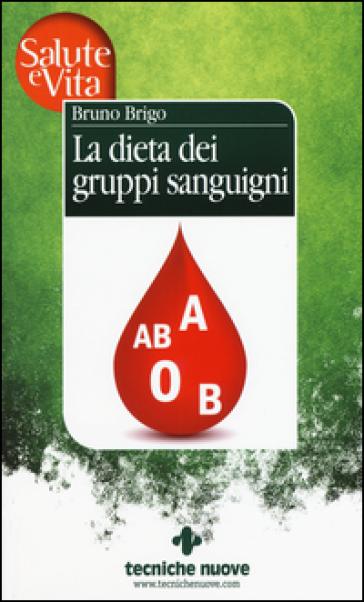 La dieta dei gruppi sanguigni - Bruno Brigo   Rochesterscifianimecon.com