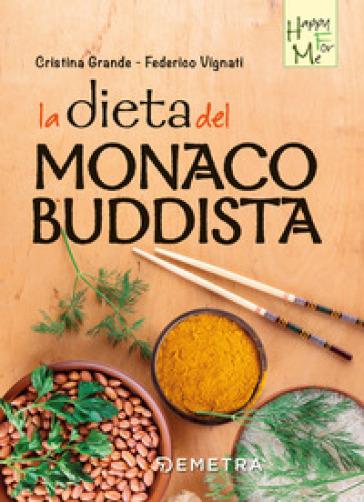 La dieta del monaco buddista - Cristina Grande | Ericsfund.org