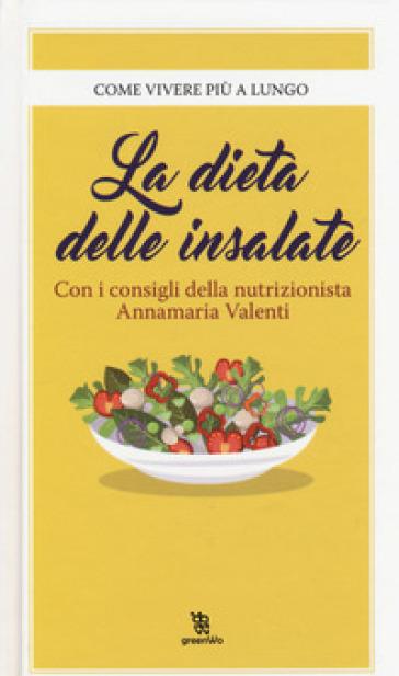 La dieta delle insalate - Annamaria Valenti - Libro ...