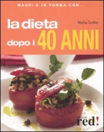 La dieta dopo i 40 anni - Marlisa Szwillus | Rochesterscifianimecon.com