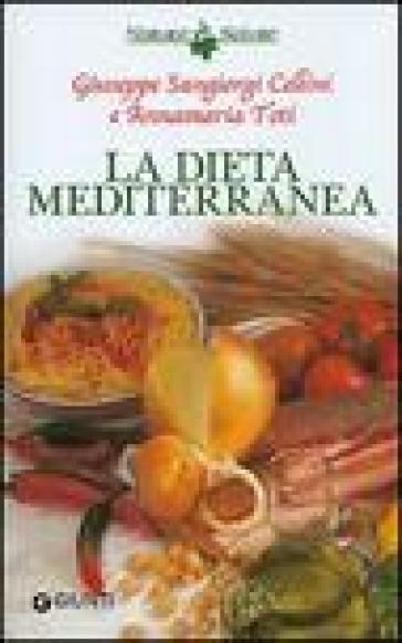 La dieta mediterranea - Giuseppe Sangiorgi Cellini |