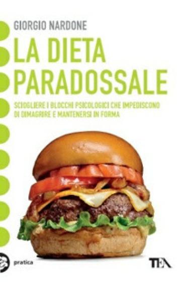 La dieta paradossale - Giorgio Nardone |
