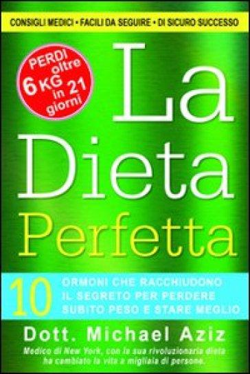 La dieta perfetta - Michael Aziz | Rochesterscifianimecon.com