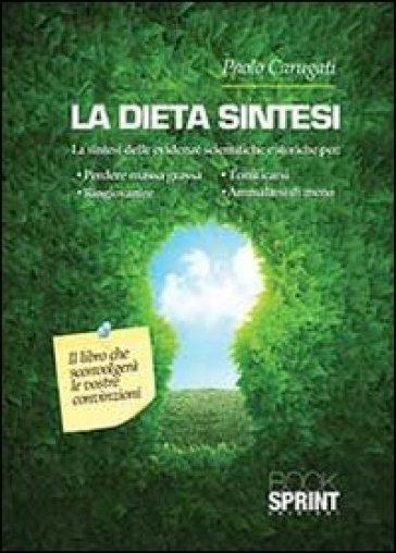 La dieta sintesi - Paolo Carugati   Rochesterscifianimecon.com