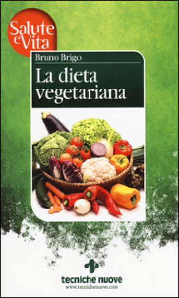 La dieta vegetariana - Bruno Brigo   Thecosgala.com