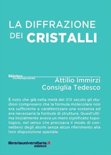 La diffrazione dei cristalli - Attilio Immirzi |