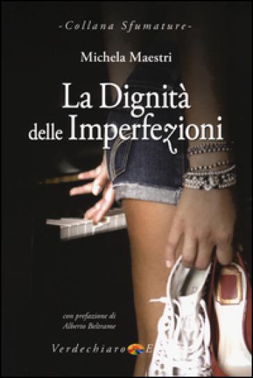 La dignità delle imperfezioni - Michela Maestri | Kritjur.org