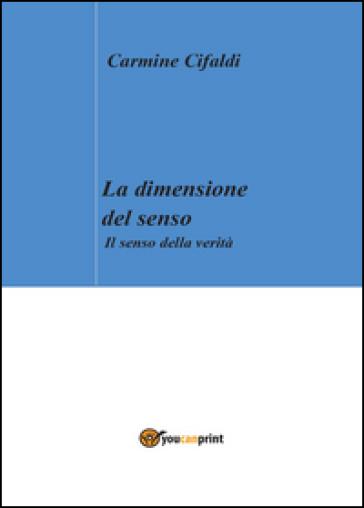 La dimensione del senso - Carmine Cifaldi |