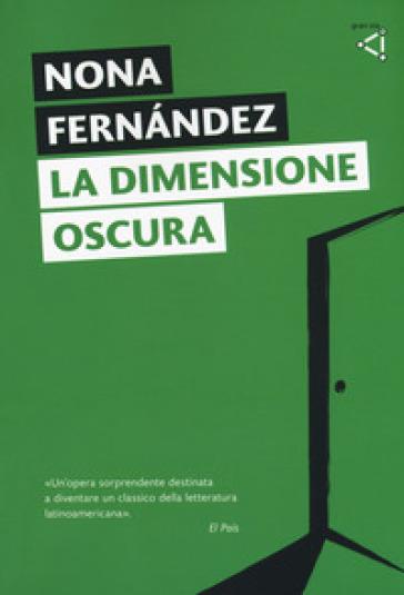 La dimensione oscura - Nona Fernandez pdf epub