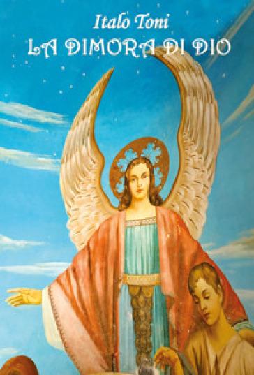 La dimora di Dio - Italo Toni |