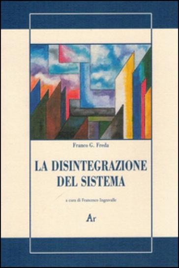 La disintegrazione del sistema - Franco G. Freda |