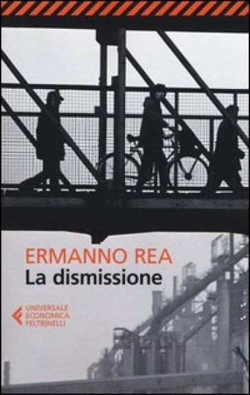 La dismissione - Ermanno Rea |