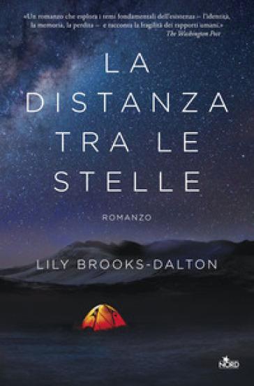 La distanza tra le stelle - Lily Brooks-Dalton  