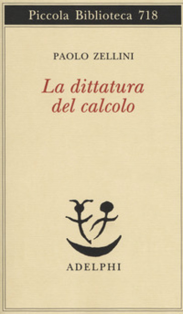 La dittatura del calcolo - Paolo Zellini | Ericsfund.org