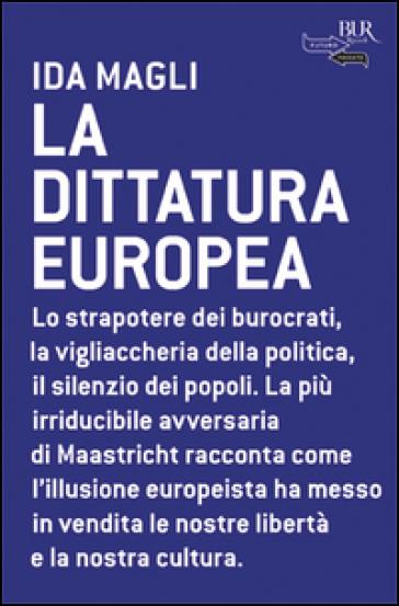 La dittatura europea - Ida Magli |