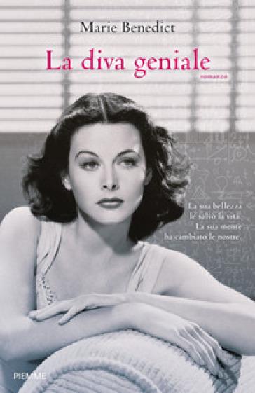 La diva geniale - Marie Benedict |