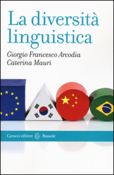 La diversità linguistica - Giorgio F. Arcodia | Thecosgala.com