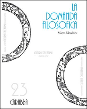 La domanda filosofica - Marco Moschini |