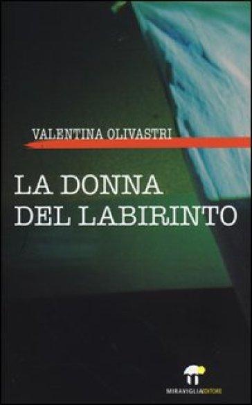 La donna del labirinto - Valentina Olivastri   Jonathanterrington.com