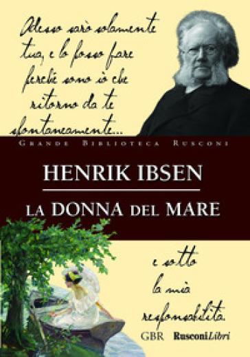 La donna del mare - Henrik Ibsen   Thecosgala.com