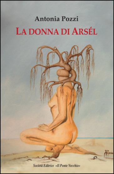 La donna di Arsél - Antonia Pozzi |
