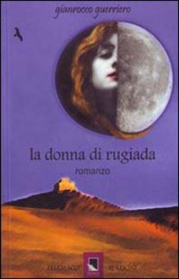 La donna di rugiada - Gianrocco Guerriero | Kritjur.org