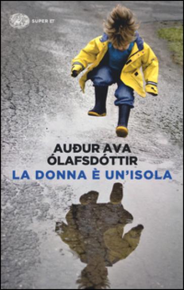 La donna è un'isola - Audur Ava Olafsdottir |