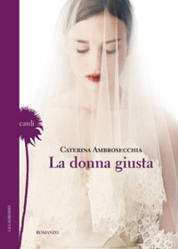 La donna giusta - Caterina Ambrosecchia pdf epub