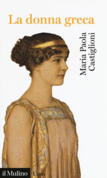 La donna greca - Maria Paola Castiglioni  
