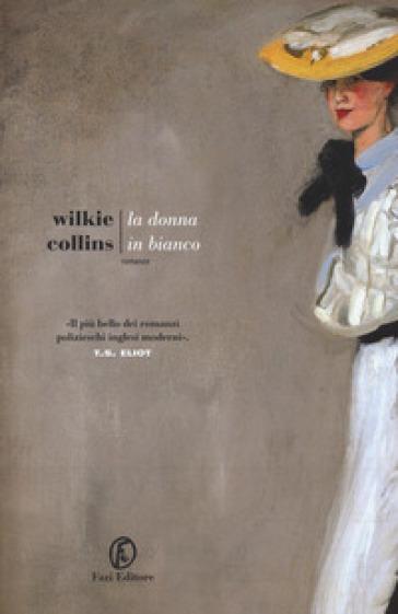 La donna in bianco - William Wilkie Collins | Rochesterscifianimecon.com
