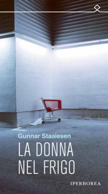 La donna nel frigo - Gunnar Staalesen  
