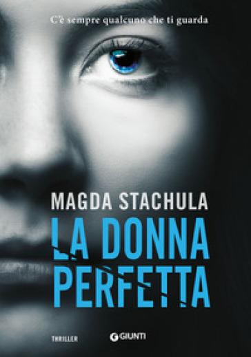 La donna perfetta - Magda Stachula | Rochesterscifianimecon.com