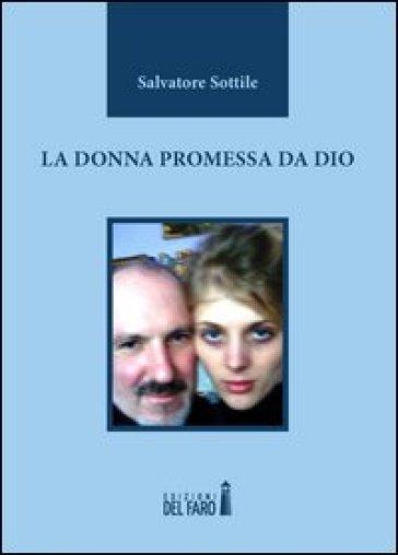 La donna promessa da Dio - Salvatore Sottile | Kritjur.org