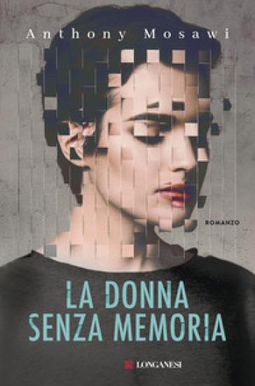 La donna senza memoria - Anthony Mosawi | Thecosgala.com