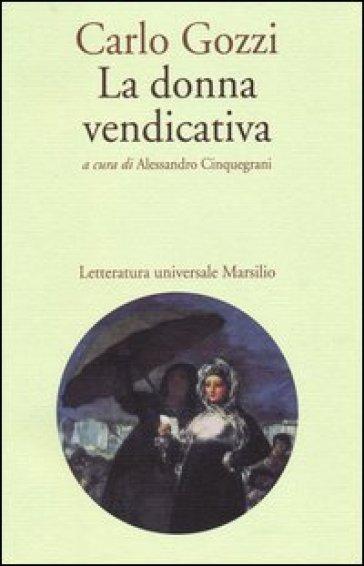 La donna vendicativa - Carlo Gozzi   Rochesterscifianimecon.com