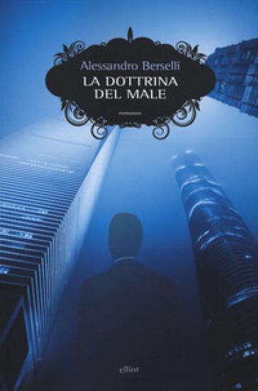 La dottrina del male - Alessandro Berselli  