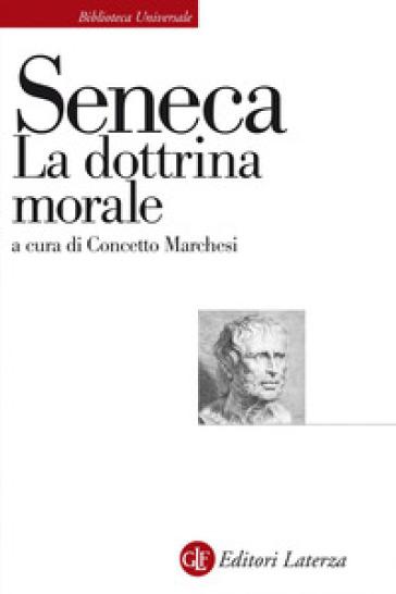 La dottrina morale - Lucio Anneo Seneca  