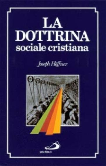 La dottrina sociale cristiana - Joseph Hoffner |