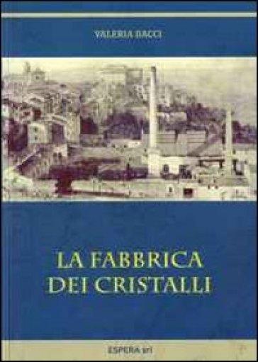 La fabbrica dei cristalli - Valeria Bacci | Kritjur.org