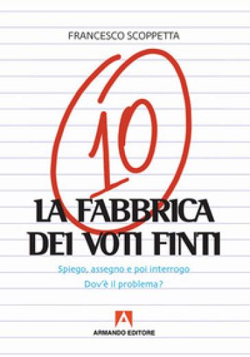 La fabbrica di voti finti - Francesco Scoppetta |