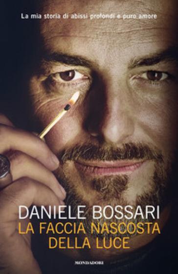 La faccia nascosta della luce - Daniele Bossari pdf epub